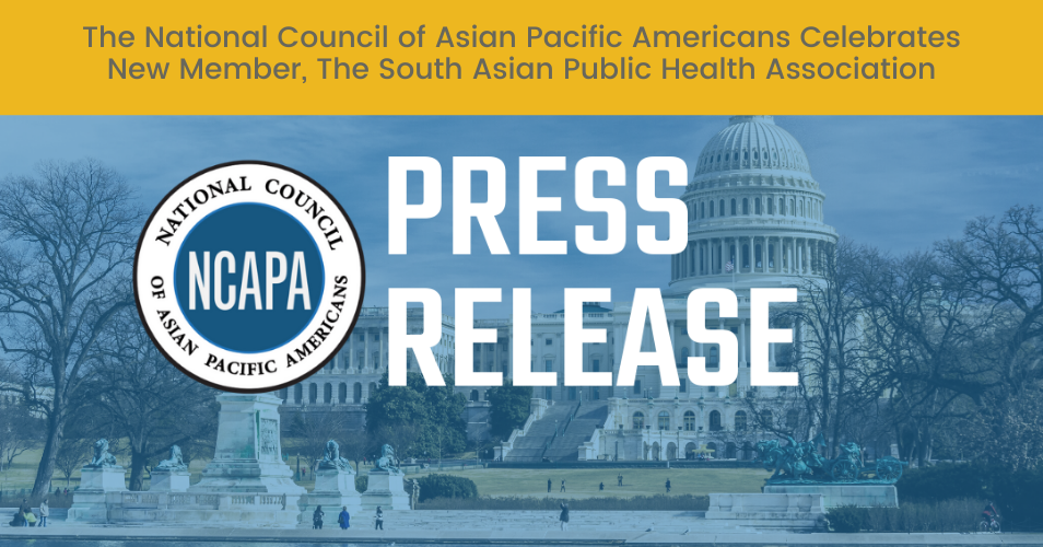 The National Council of Asian Pacific Americans Celebrates New Member, The South Asian Public Health Association
